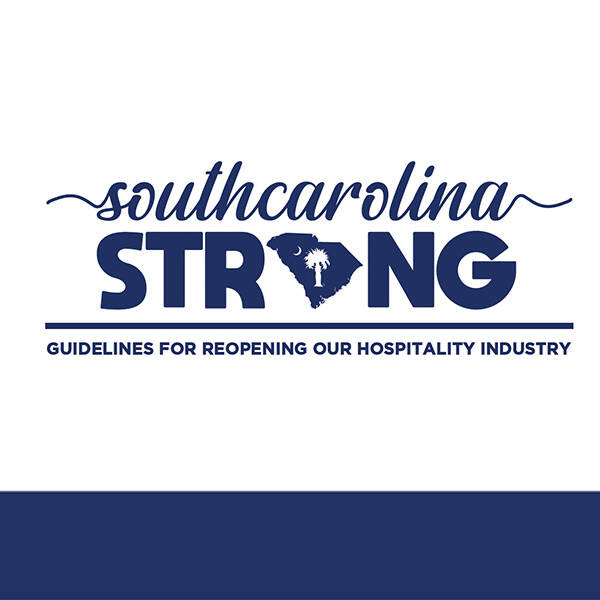 South Carolina Strong: Guidelines for Reopening Our Hospitality Industry