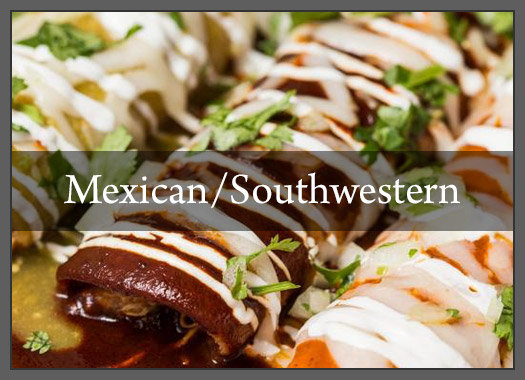 Mexican/Southwestern Cuisine